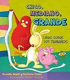 img - for Chico, mediano, grande. Libro sobre los tamanos (Estoy Aprendiendo) (Spanish Edition) book / textbook / text book