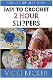 Easy to Crochet 2 Hour Slippers: Summer Slippers