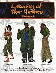 Litany of the Tribes, Vol. 1: A Tribebook Compilation for Wereworlf: The Apocalypse and Werewolf: The Wild... by Phil Brucato, Sam Chupp, Daniel Greenberg and Heather Curatola