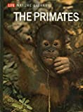 img - for Life Nature Library: THE PRIMATES. book / textbook / text book