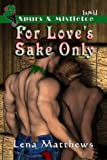 img - for For Love's Sake Only (Spurs & Mistletoe) book / textbook / text book