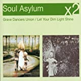Soul Asylum Grave Dancers Union/Let Your Dim Light Shine