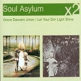 Soul Asylum Grave Dancers Union/Let Your Dim Light Shine