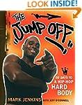 The Jump Off:60 Days To A Hip-Hop Har...