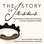 The Story of Jesus, NIV: Experience the Life of Jesus as One Seamless Story |  Zondervan Bibles (editor)