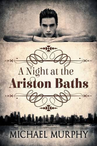 A Night at the Ariston Baths