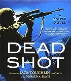 Dead Shot (Kyle Swanson Sniper Novels)