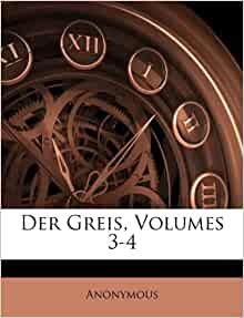 Der greis volumes 3 4 german edition anonymous 9781173413408