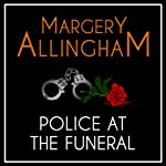 Police at the Funeral: An Albert Campion Mystery (       UNABRIDGED) by Margery Allingham Narrated by David Thorpe