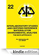 Interlaboratory Studies and Certified Reference Materials for Environmental Analysis: The BCR Approach (Techniques and Instrumentation in Analytical Chemistry) [Edizione Kindle]