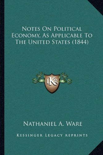 Notes on Political Economy, as Applicable to the United States (1844)