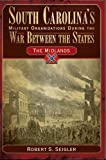 South Carolina's Military Organizations During the War Between the States:: The Midlands (Civil War Series)