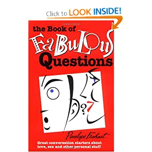The Book of Fabulous Questions: Great Conversation Starters About Love, Sex ...