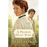 A Passion Most Pure (The Daughters of Boston Book #1): A Novel ~ Julie Lessman