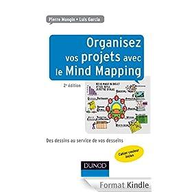 Organisez vos projets avec le Mind Mapping - 2e �d : Des dessins au service de vos desseins (Documents)