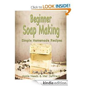 Beginner Soap Making: Simple Homemade Recipes