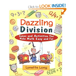 Dazzling Division: Games and Activities that Make Math Easy and Fun Lynette Long