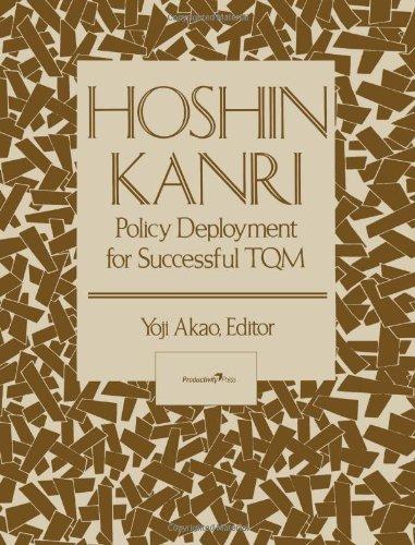 Hoshin Kanri: Policy Deployment for Successful TQM
