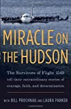 img - for Miracle on the Hudson: The Extraordinary Real-Life Story Behind Flight 1549, by the Survivors book / textbook / text book