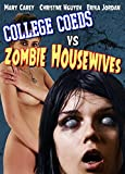 College Coeds Vs Zombie Housewives