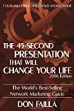 The 45 Second Presentation That Will Change Your Life: The Worlds Best-Selling Network Marketing Guide