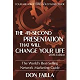The 45 Second Presentation That Will Change Your Life: The World's Best-Selling Network Marketing Guide ~ Don Failla