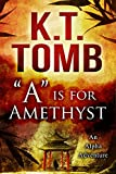 """A"" is for Amethyst (An Alpha Adventure Book 1)"