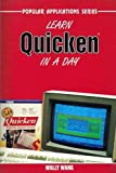 Learn Quicken in a Day (Popular Applications Series) (1556222726) by Wang, Wally