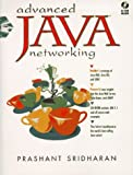 img - for Advanced Java Networking by Sridharan Prashant (1997-05-01) Paperback book / textbook / text book