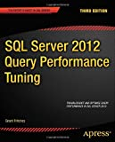Grant Fritchey SQL Server 2012 Query Performance Tuning (Expert's Voice in SQL Server)
