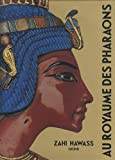 echange, troc Zahi Hawass - Au royaume des pharaons