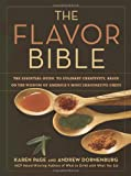 img - for The Flavor Bible: The Essential Guide to Culinary Creativity, Based on the Wisdom of America's Most Imaginative Chefs book / textbook / text book