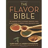 The Flavor Bible: The Essential Guide to Culinary Creativity, Based on the Wisdom of America's Most Imaginative Chefs ~ Andrew Dornenburg