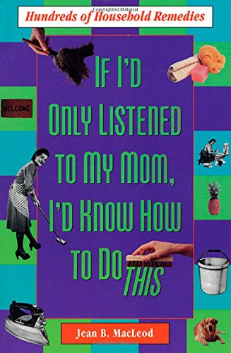 If I'D Only Listened To Mom: Hundreds Of Household Remedies front-21406