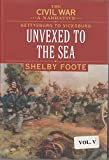 Unvexed to the Sea :A Civil War Narrative Gettysburg to Vicksburg (0307290271) by Shelby Foote