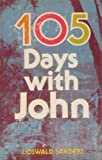 105 Days With John (0802460666) by Sanders, J. Oswald
