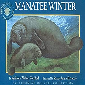 Manatee Winter: A Smithsonian Oceanic Collection Book | [Kathleen Weidner Zoehfeld]