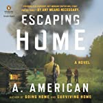 Escaping Home: The Survivalist Series, Book 3 (       UNABRIDGED) by A. American Narrated by Duke Fontaine