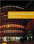 Industriekultur in Berlin