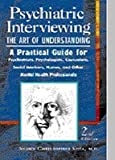 img - for Psychiatric Interviewing: The Art of Understanding   [PSYCHIATRIC INTERVIEWING 2/E] [Hardcover] book / textbook / text book
