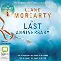 The Last Anniversary (       UNABRIDGED) by Liane Moriarty Narrated by Caroline Lee
