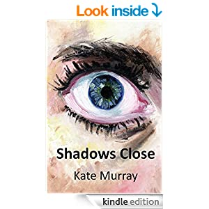 Shadows Close by Kate Murray