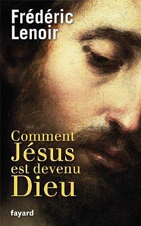 Comment J�sus est devenu Dieu