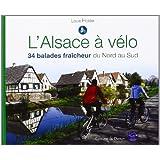 L'Alsace à vélo - 34 Balades fraîcheur