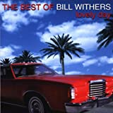 Bill Withers Lovely Day: The Best of Bill Withers