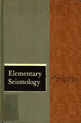 Elementary Seismology (Books in Geology), Charles F. Richter