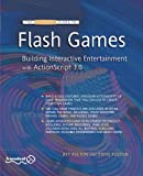The Essential Guide to Flash Games: Building Interactive Entertainment with ActionScript