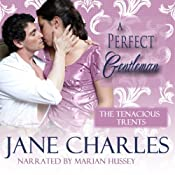 A Perfect Gentleman: Tenacious Trents, Book 3 | [Jane Charles]