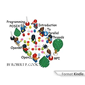 An Introduction to Parallel Programming with OpenMP, PThreads and MPI (Cook's Books Book 6) (English Edition)