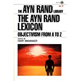 The Ayn Rand Lexicon: Objectivism from A to Z (Ayn Rand Library) ~ Harry Binswanger